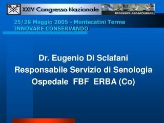 25/28 Maggio 2005- Montecatini Terme INNOVARE CONSERVANDO