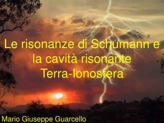 Le risonanze di Schumann e  la cavità risonante Terra-Ionosfera