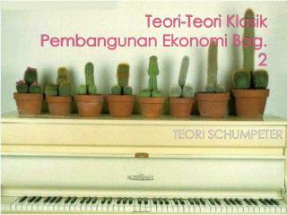 Teori-Teori Klasik Pembangunan Ekonomi Bag. 2