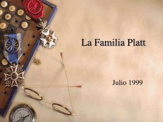 La  Familia  Platt