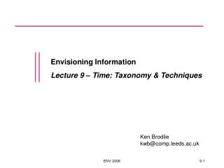 Envisioning Information Lecture 9 � Time: Taxonomy & Techniques