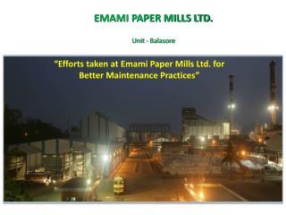 EMAMI PAPER MILLS LTD. Unit -  Balasore