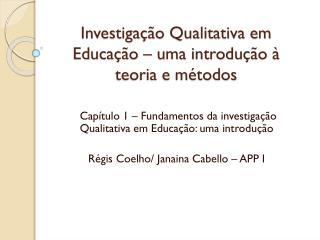 Investigação Qualitativa em Educação – uma introdução à teoria e métodos