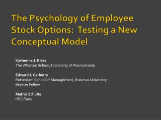 The Psychology of Employee Stock Options:  Testing a New Conceptual Model