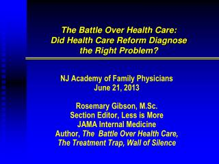 The Battle Over Health Care: Did Health Care Reform Diagnose  the Right Problem?