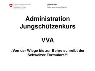 Administration Jungschützenkurs VVA
