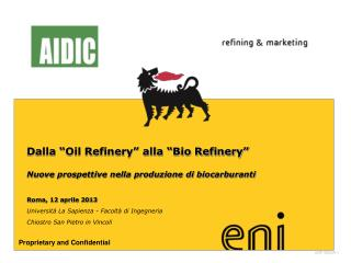 """Dalla """"Oil Refinery"""" alla """"Bio Refinery"""" Nuove prospettive nella produzione di biocarburanti"""