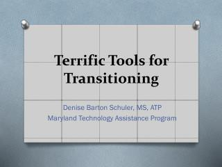 Terrific Tools for Transitioning