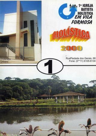 Prezados irmãos, Membros da Primeira Igreja Batista Holística em Vila Formosa