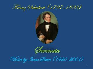 Franz Schubert (1797-1828) Serenata Violin  by Isaac Stern (1920-2001)