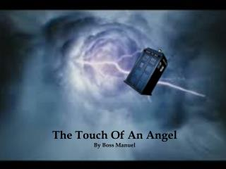 The Touch Of An Angel By Boss Manuel