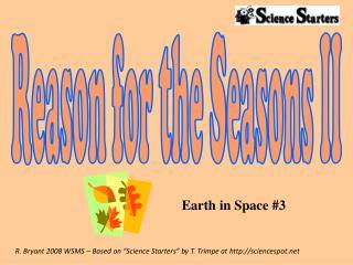 Reason for the Seasons II
