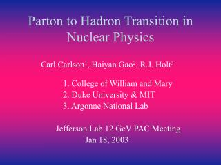 Parton to Hadron Transition in Nuclear Physics