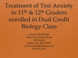 Treatment of Test Anxiety in 11 th  & 12 th  Graders enrolled in Dual Credit Biology Class