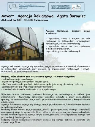 Advert   Agencja Reklamowa  Agata Borowiec  Aleksandr�w 683, 23-408 Aleksandr�w