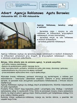 Advert   Agencja Reklamowa  Agata Borowiec  Aleksandrów 683, 23-408 Aleksandrów