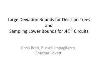 Large Deviation Bounds for Decision Trees  and  Sampling Lower Bounds for   Circuits