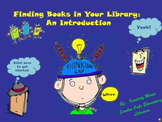 Finding Books in Your Library:   An Introduction