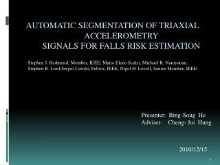AUTOMATIC SEGMENTATION OF TRIAXIAL ACCELEROMETRY SIGNALS FOR FALLS RISK ESTIMATION