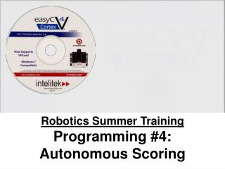Robotics Summer Training Programming #4: Autonomous Scoring