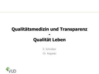 Qualitätsmedizin und Transparenz - Qualität Leben