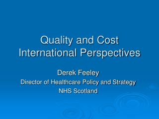 Quality and Cost International Perspectives