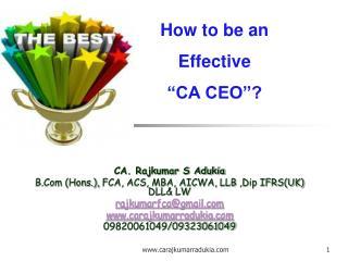 CA. Rajkumar S Adukia B.Com (Hons.),  FCA, ACS, MBA, AICWA, LLB  ,Dip IFRS(UK)  DLL& LW
