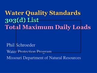 Water Quality Standards 303(d) List Total Maximum Daily Loads