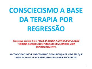 CONSCIECISMO A BASE DA TERAPIA POR REGRESSÃO