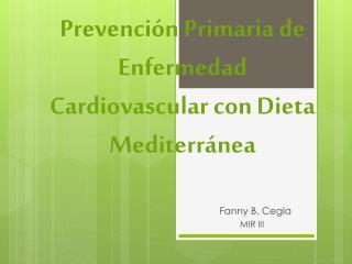 Prevención Primaria de Enfermedad Cardiovascular con Dieta Mediterránea