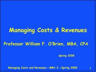 Managing Costs & Revenues