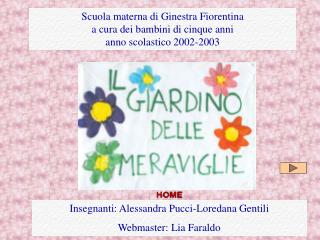 Scuola materna di Ginestra Fiorentina a cura dei bambini di cinque anni anno scolastico 2002-2003