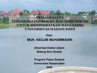 Oleh: MUH. NADJIB MUHAMMADIN (Disertasi Doktor dalam  Bidang Ilmu Sosial) Program Pasca Sarjana