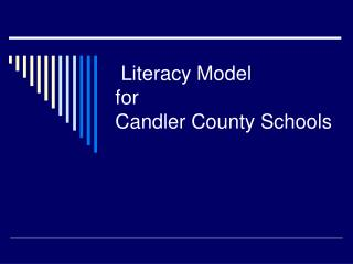 Literacy Model for  Candler County Schools