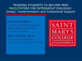 Corliss Watkins ,  Academic Advising Coordinator/   Black Student Achievement/