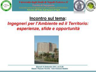 Giovedì 15 Settembre 2011, ore 9,30 Napoli, Piazzale  Tecchio ,  Aula Scipione Bobbio