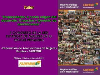 """Taller """"Emprendedor/a como origen del desarrollo: Creación y fomento de asociaciones"""""""