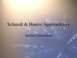 Schmidt & Hunter Approach to  r