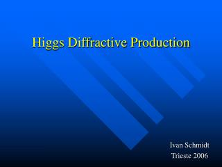 Higgs Diffractive Production