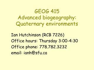 GEOG 415 Advanced biogeography: Quaternary environments