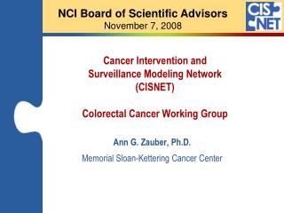Cancer Intervention and  Surveillance Modeling Network  (CISNET) Colorectal Cancer Working Group