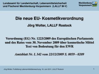 Die  neue  EU-  Kosmetikverordnung Jörg Wolter , LALLF Rostock