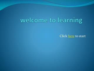 welcome to learning