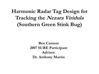Harmonic Radar Tag Design for Tracking the  Nezara Viridula  (Southern Green Stink Bug)