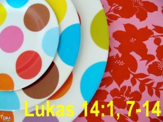 Lukas 14:1, 7-14