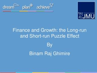 Finance and Growth: the Long-run and Short-run Puzzle Effect  By Binam Raj Ghimire