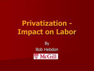 Privatization - Impact on Labor