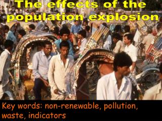 The effects of the  population explosion