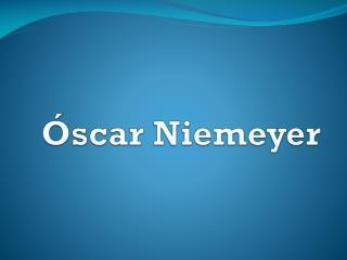 Ó scar Niemeyer