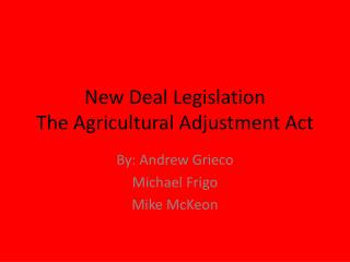 New Deal Legislation The Agricultural Adjustment Act